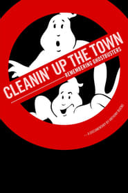Image for movie Cleanin' Up the Town: Remembering Ghostbusters (2017)