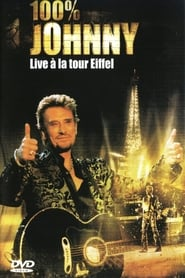 Johnny Hallyday : 100% Johnny Live à la Tour Eiffel (2000)