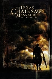 The Texas Chainsaw Massacre: The Beginning (2006)