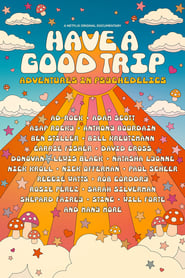Have a Good Trip: Adventures in Psychedelics streaming vf
