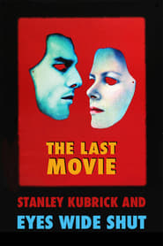 image for movie The Last Movie: Stanley Kubrick and 'Eyes Wide Shut' (1999)