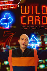 Wild Card: The Downfall of a Radio Loudmouth (2020)