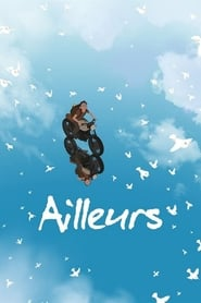 Ailleurs streaming vf