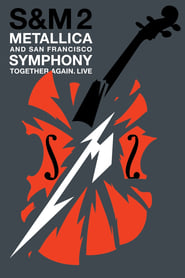 Metallica & San Francisco Symphony: S&M2 streaming vf