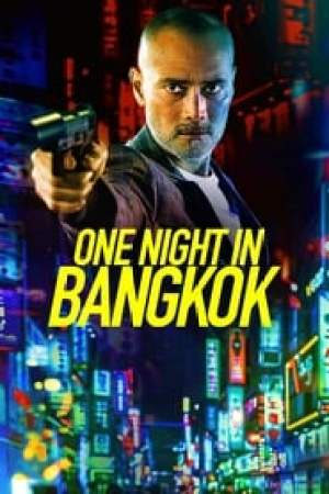 One Night in Bangkok streaming vf