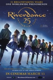 Riverdance 25th Anniversary Show (2020)