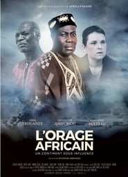 L'Orage africain: un continent sous influence streaming vf
