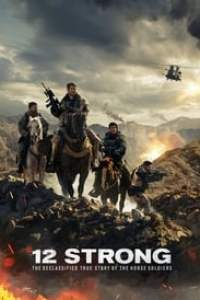 12 Strong: The Declassified True Story of the Horse Soldiers streaming vf