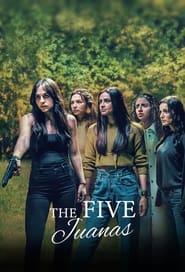 The Five Juanas (2021)