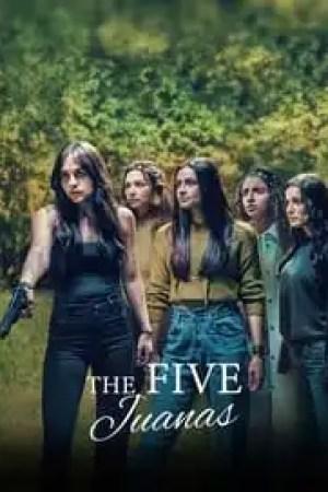 The Five Juanas Full online