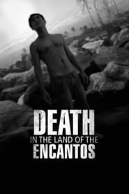 Death in the Land of Encantos (2007)