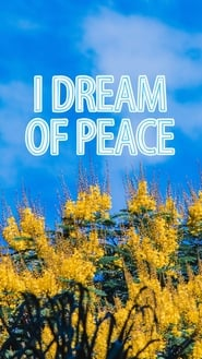 I Dream of Peace streaming vf