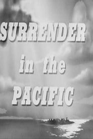 Surrender In The Pacific (1945)
