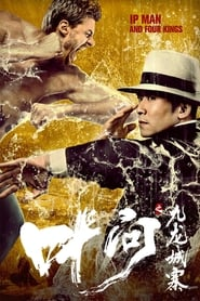 Ip Man and Four Kings (2019)