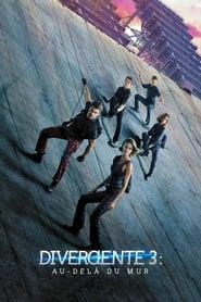 Divergente 3 : Au-delà du mur streaming vf