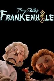 Mary Shelley's Frankenhole (2010)