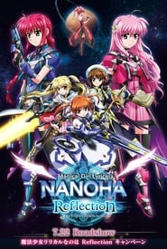 Magical Girl Lyrical Nanoha Reflection Full online