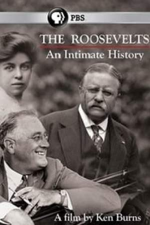 The Roosevelts: An Intimate History Full online