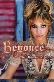 image for movie Beyoncé: The Ultimate Performer (2006)