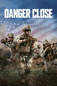 Streaming Full Movie Danger Close (2017)