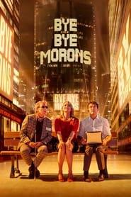 Bye Bye Morons (2020)