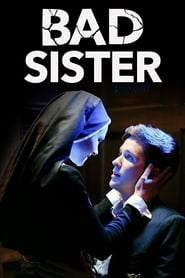 Streaming Movie Bad Sister (2016) Online