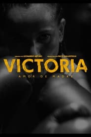 VICTORIA, Amor de Madre (2021)