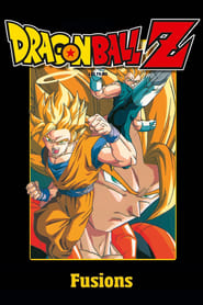 Dragon Ball Z - Fusions streaming vf