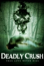 Deadly Crush Poster