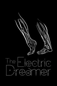The Electric Dreamer: Remembering Philip K. Dick Poster