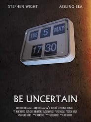 Be Uncertain streaming vf