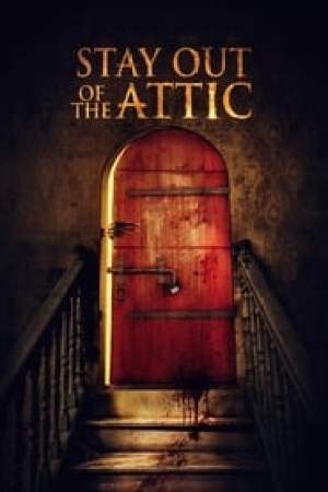 Stay Out of the Attic streaming vf