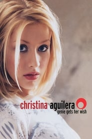 Christina Aguilera: Genie Gets Her Wish streaming vf