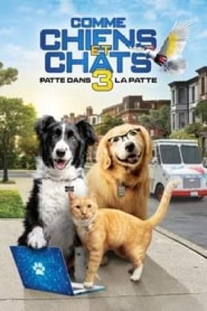Comme Chiens et Chats 3 : Patte dans la Patte streaming vf