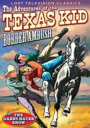Image for movie Adventures of the Texas Kid: Border Ambush (1954)