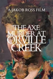 The Axe Murder at Orville Creek (2020)