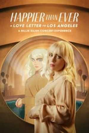Happier Than Ever : Lettre d'amour à Los Angeles streaming vf