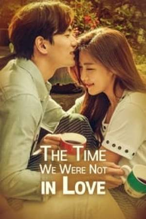 The Time We Were Not in Love Full online