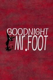 Goodnight, Mr. Foot (2012)