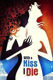 With A Kiss I Die Legendado Online
