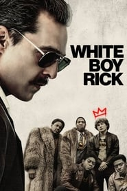 Streaming Full Movie White Boy Rick (2018)