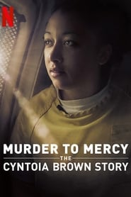 Murder to Mercy: The Cyntoia Brown Story streaming vf