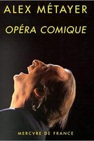 Alex Métayer à l'Opéra Comique (2003)