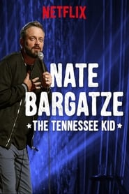 Nate Bargatze: The Tennessee Kid streaming vf