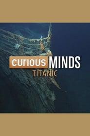 Curious Minds: Titanic (2015)