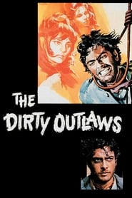 The Dirty Outlaws (1967)