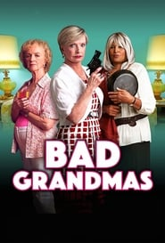 Download and Watch Movie Bad Grandmas (2017)