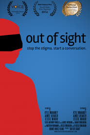 Out of Sight: Stop the Stigma, Start a Conversation (2017)