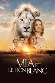Mia et le lion blanc streaming vf