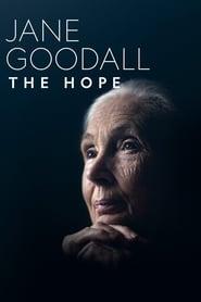 Jane Goodall: The Hope streaming vf